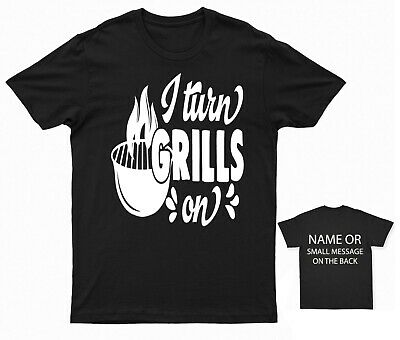 £11.95 • Buy I Turn Grills On T-shirt Bbq Barbeque