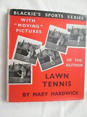£10 • Buy BOOK: LAWN TENNIS Mary Hardwick Blackie's Sports Series With Moving Pictures