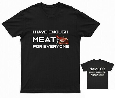 £11.95 • Buy I Have Enough Meat For Everyone Bbq T-shirt