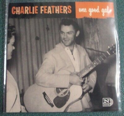 £6.36 • Buy CHARLIE FEATHERS One Good Gal 7  NEW Late-00's Rockabilly Norton