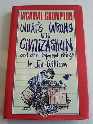 £45 • Buy What's Wrong With Civilizashun: And Other... By Crompton, Richmal Hardback