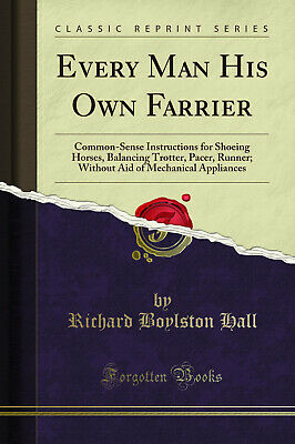 £8.63 • Buy Every Man His Own Farrier (Classic Reprint)