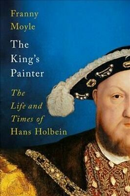 £18.23 • Buy The King's Painter: The Life And Times Of Hans Holbein | Franny Moyle