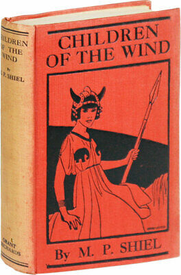 $138 • Buy M.P. Shiel- Children Of The Wind (1923) 1st UK Edition - Very Good+ [hardcover]