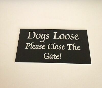 £3.29 • Buy Engraved Dogs Loose Gate Sign Black/white