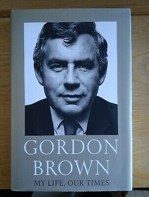 £25 • Buy Gordon Brown Signed Autobiography - Hardback First Edition, First Print 2017