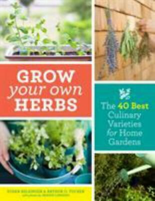 £8.73 • Buy Grow Your Own Herbs: The 40 Best Culinary Varieties For Home Gardens