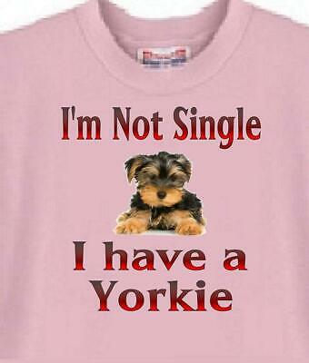 $11.85 • Buy Dog T Shirt  - I'm Not Single I Have A Yorkie ---- Also Dog Sweatshirt Available