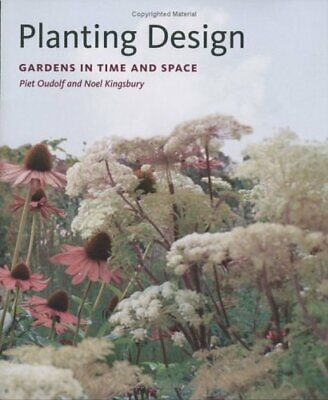 £54.23 • Buy Planting Design : Gardens In Time And Space Hardcover Piet Oudolf