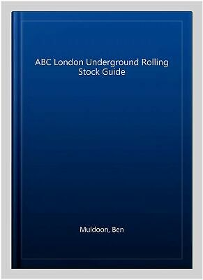 £12.02 • Buy ABC London Underground Rolling Stock Guide, Paperback By Muldoon, Ben, Brand ...