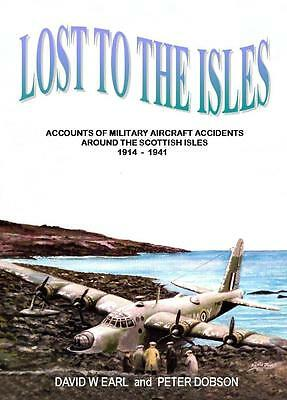 £14.99 • Buy Lost To The Isles  -  Military Aircraft Crashes Scottish Isles