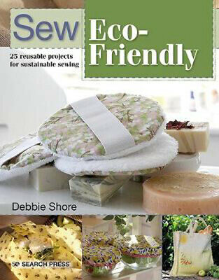 £9.20 • Buy Sew Eco-Friendly: 25 Reusable Projects For Sustainable Sewing   Debbie Shore