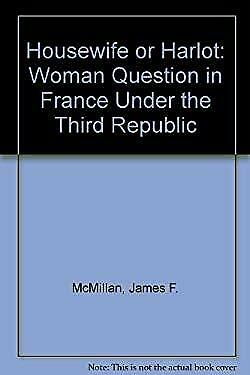 £5.21 • Buy Housewife Or Harlot : The Place Of Women In French Society 1870-1