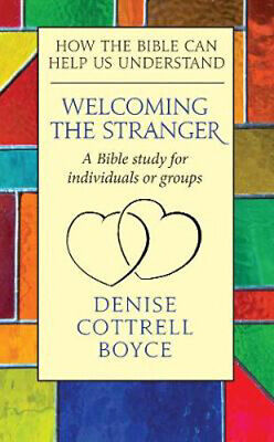 £7.18 • Buy Welcoming The Stranger: How The Bible Can Help Us Understand