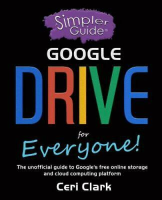 AU27.79 • Buy A Simpler Guide To Google Drive For Everyone: The Unofficial Guide To Google'...