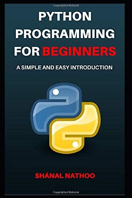 £4.31 • Buy Python Programming For Beginners: A Simple And Easy Introduction
