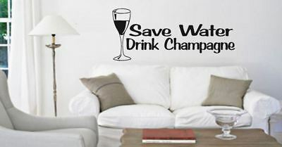 £15 • Buy Wall Quote Save Water Drink Champagne Vinyl Decal Sticker