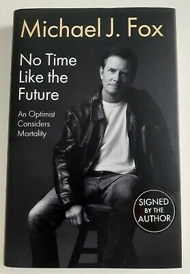 £120 • Buy Sighed Michael J Fox 'No Time Like The Future' 1st Edition Hardback Book Signed