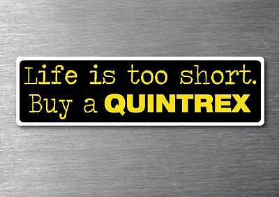 AU4.99 • Buy Lifes To Short Buy A Quintrex Sticker 7yr Vinyl Water & Fade Proof Boat