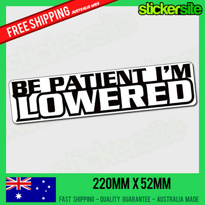 AU7.95 • Buy BE PATIENT IM LOWERED Sticker Decal - DRIFT FUNNY JDM Decals Illest Illmotion