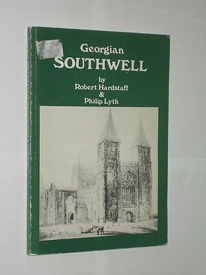 Georgian Southwell Robert Hardstaff & Philip Lyth Nottinghamshire Softback Book. • 7.99£