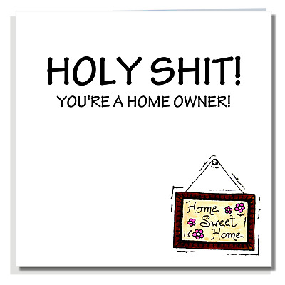 FUNNY RUDE NEW HOME CARD Ideal For Friend Men Women Male Female P007 • 2.99£