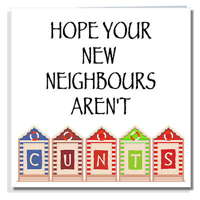 NEW HOME CARD Funny Rude Congratulations Moving House Neighbours Friend P04 • 2.99£
