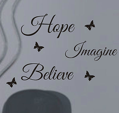Hope Imagine Believe Wall Art Sticker Quote - Great Quality, Free Post • 4.49£