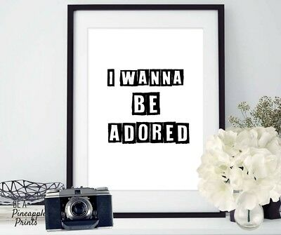 I Wanna Be Adored - Wall Art Print - Quirky Gift Quote-  • 4.99£