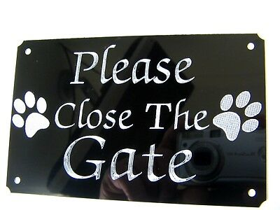 PLEASE CLOSE/SHUT THE GATE ENGRAVED SIGN, PLATE, PLAQUE 125mm X 75mm 2 PAWS,DOG • 5.99£