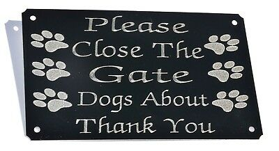 PLEASE CLOSE THE GATE DOGS ABOUT  5 X3  130x80 ENGRAVED PLAQUE SIGN 6 PAWS,SHUT • 5.99£