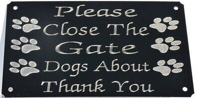 PLEASE CLOSE THE GATE DOGS ABOUT ENGRAVED PLAQUE PLATE  SIGN 5 X3  PET SHUT PAWS • 5.99£