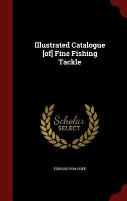 $30.08 • Buy Illustrated Catalogue [Of] Fine Fishing Tackle By Edward Vom Hofe: New