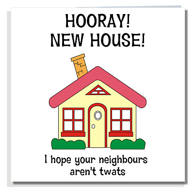 £2.99 • Buy FUNNY NEW HOME CARD Rude Neighbours Moving House Warming Congratulations P009