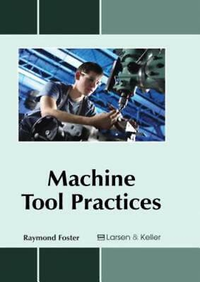 $94.38 • Buy Machine Tool Practices By Raymond Foster: New