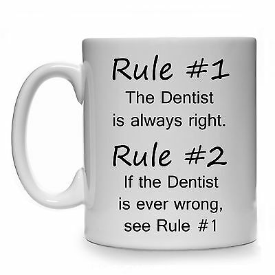Rule #1 The Dentist Is Always Right Gift Mug Cup Present Dental Nurse Therapist • 8.99£