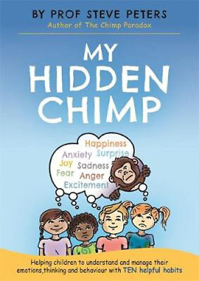 My Hidden Chimp: The New Book From The Author Of The Chimp Paradox • 9.36£