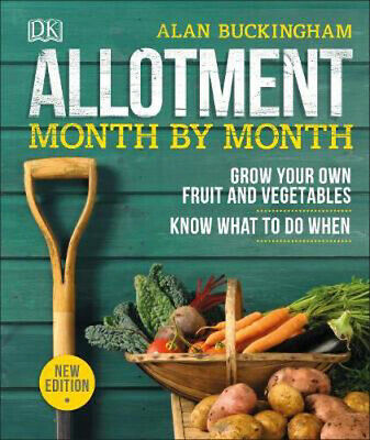 Allotment Month By Month: Grow Your Own Fruit And Vegetables, Know What To Do Wh • 11.10£