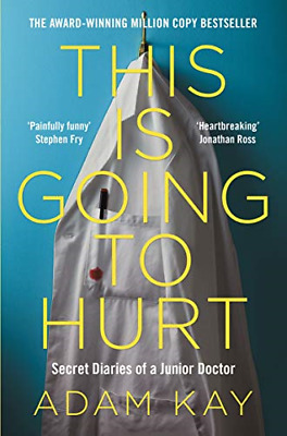 £5.77 • Buy This Is Going To Hurt: Secret Diaries Of A Junior Doctor