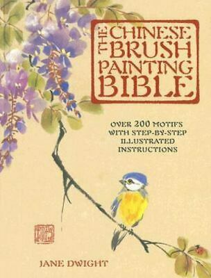 £14.89 • Buy CHINESE BRUSH PAINTING BIBLE: OVER 200 MOTIFS WITH STEP-BY-STEP By Jane Dwight