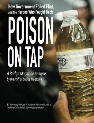 £28.40 • Buy Poison On Tap (A Bridge Magazine Analysis): How Government Failed Flint, And…