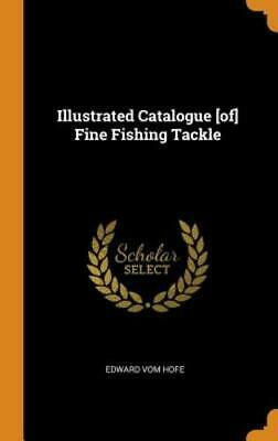 $24.24 • Buy Illustrated Catalogue [of] Fine Fishing Tackle By Edward Vom Hofe: New