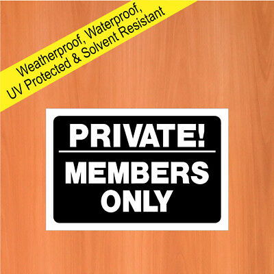 Private! Members Only Sign Or Sticker 9046WBK Weatherproof Durable Notices • 4.99£