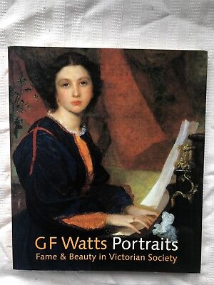 G F Watts Portraits Fame & Beauty In Victorian Society Exhibition Catalogue PB • 12.50£