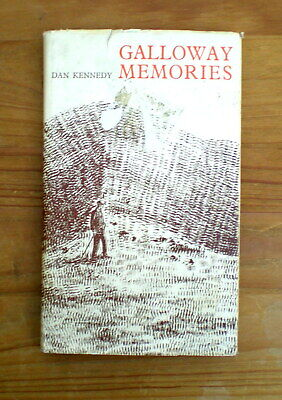 Galloway Memories By Dan Kennedy (author Signed Copy) • 10£