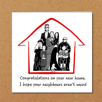 Funny New Home Card / New House Card - Congratulations Humorous Weird Neighbours • 2.95£