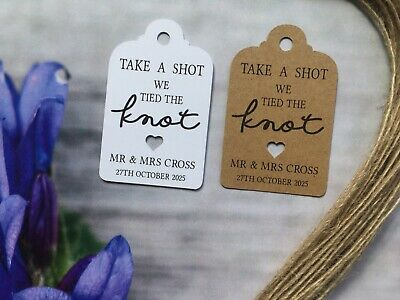 Personalised We Tied The Knot Take A Shot  Wedding Favour Tags  Thank You 30912 • 1.69£