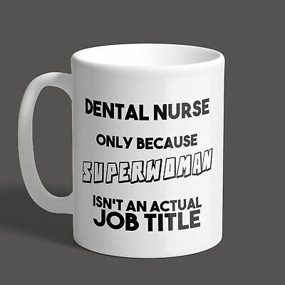 Dental Nurse Only Because Superwoman Isn't A Real Job Title Mug - Gift / Funny • 8.95£