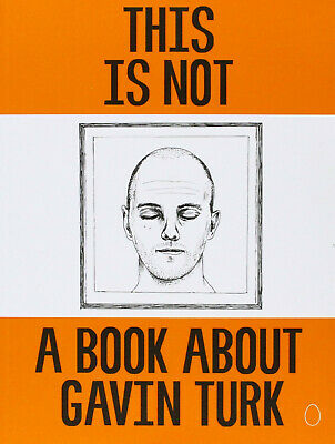 This Is Not A Book About Gavin Turk By Turk, Gavin Book  Rare Signed Copy New  • 28.95£