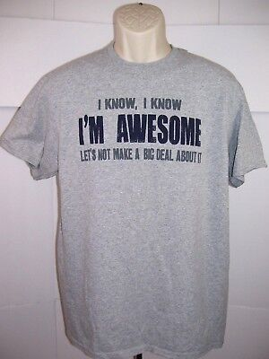 Delta Pro Weight Adult T-Shirt I Know I'M Awesome Let's Not Make A Big Deal Sz L • 10.63£